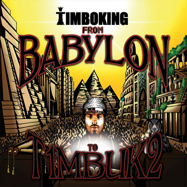 "Timbo King - ""From BABYLON TO T1MBUK2"""
