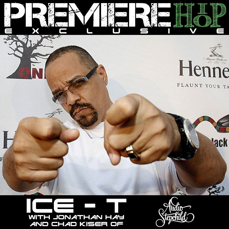 Premiere Hip Hop Exclusive Interview with Original Gangsta Ice-T by Jonathan Hay