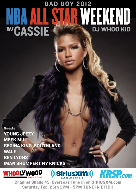 Bad Boy NBA All Star Weekend With Cassie on Shade 45 4-5 PM with DJ Whoo Kid This Saturday!!