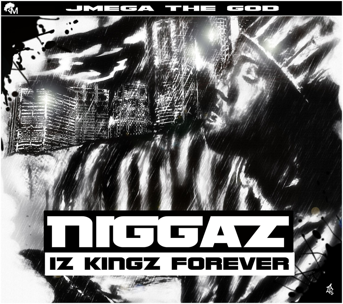 JMEGA THE GOD – NIGGAZ IZ KINGZ FOREVER Review