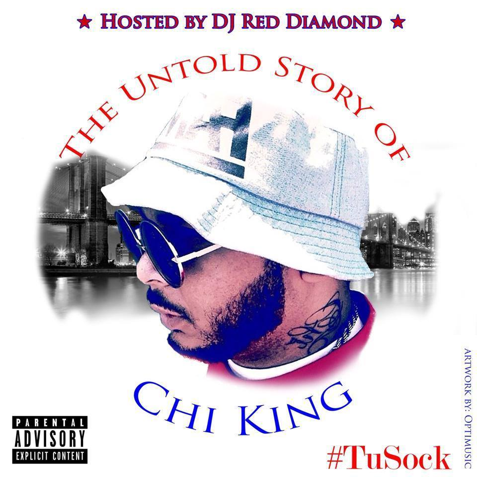 The Untold Story Of Chi King #TuSock Hosted by DJ Red Diamond