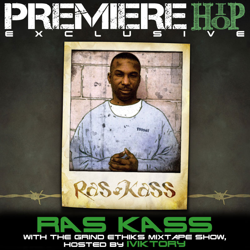 PREMIEREHIPHOP Presents THE GRIND ETHIKS MIXTAPE SHOW: THE RAS KASS INTERVIEW