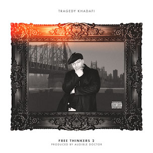 "NEW HEAT!! Tragedy Khadafi ""Free Thinkers 2″"