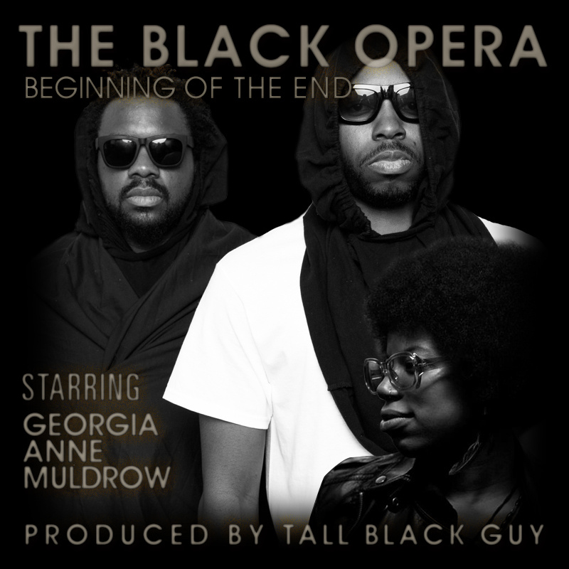 NEW shit!! Video Premiere!! The Black Opera - Beginning of the End (feat. Georgia Anne Muldrow)