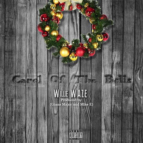 "WILLIE WAZE - ""CAROL OF THE BELLS"""