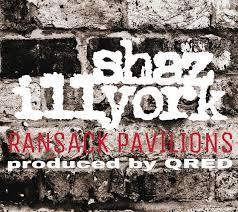 "SHAZ ILLYORK - ""RANSACK PAVILLIONS"""