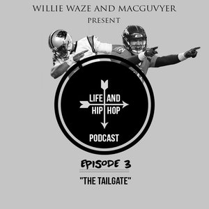 THE LIFE & HIP HOP PODCAST: Episodes 1-3
