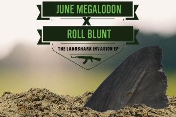 JUNE MEGALODON & ROLL BLUNT - THE LANDSHARK INVASION EP Review