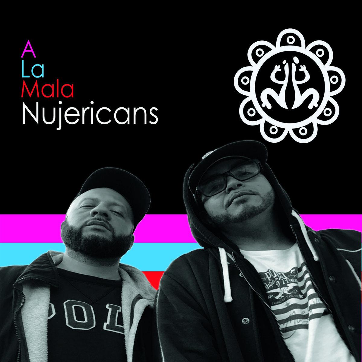 NUJERICANS - A LA MALA LP Inter-Review