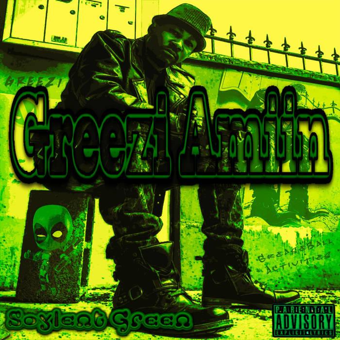 GREEZI AMIIN - SOYLENT GREEN LP Review