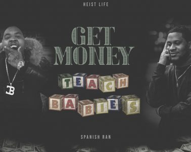 HEIST LIFE (SAUCE HEIST & TY DA DALE) & SPANISH RAN - GET MONEY TEACH BABIES LP Review