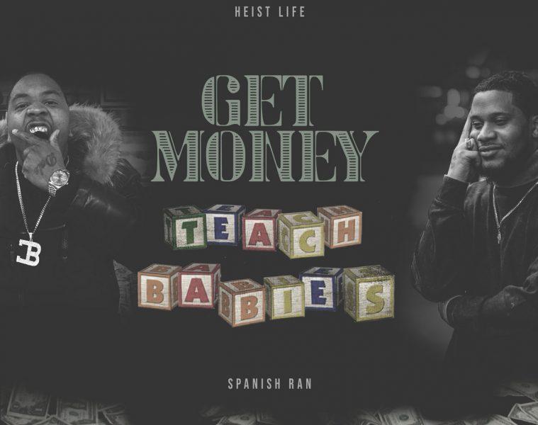 HEIST LIFE (SAUCE HEIST & TY DA DALE) & SPANISH RAN - GET MONEY TEACH BABIES LP Review